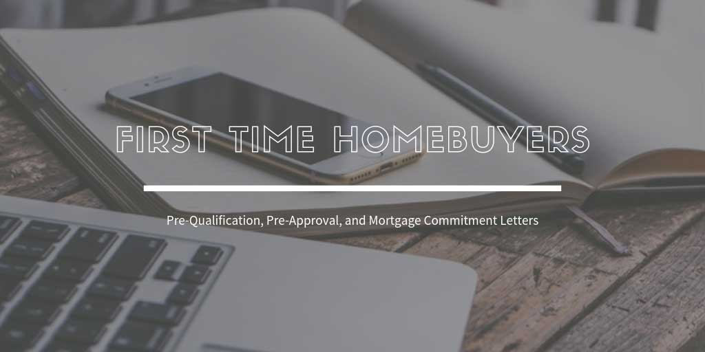 First Time Home Buyers Guide In GTA, ON: What about Pre-Qualification, Pre-Approval, and Mortgage Commitment Letters?